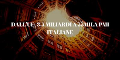 DALL'UE, 3,5 MILIARDI A 55MILA PMI ITALIANE